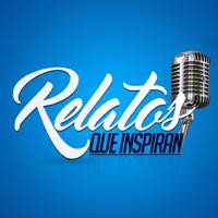 Relatos Que Inspiran podcast