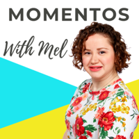 Momentos With Mel podcast