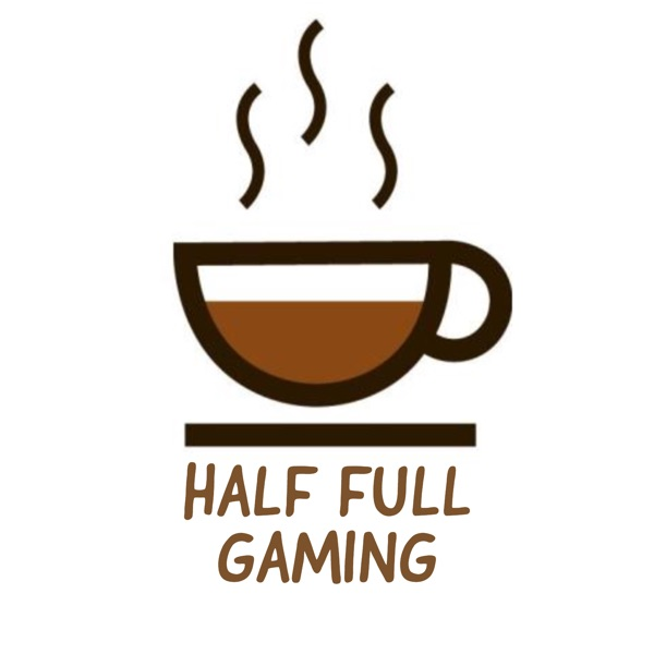 Half Full Gaming Podcast