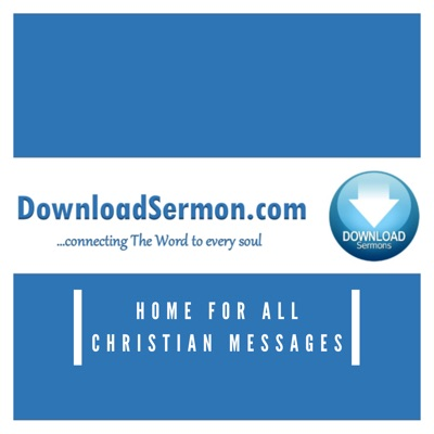 DownloadSermon.com – Home of Unlimited Christian Sermons and Messages (Audio & Video)