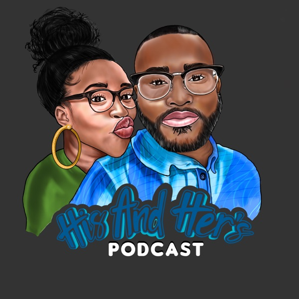 His and Her's Podcast