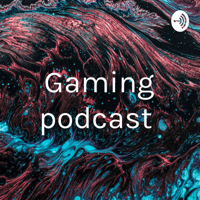 Gaming podcast podcast
