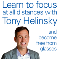 Learn to focus at all distances with Tony Helinsky podcast