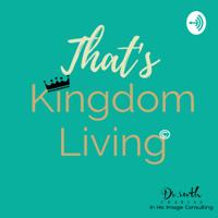 That's Kingdom Living podcast