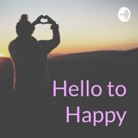 Hello to Happy podcast