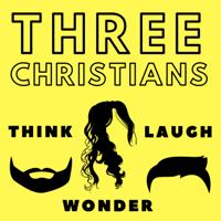 Three Christians Podcast podcast