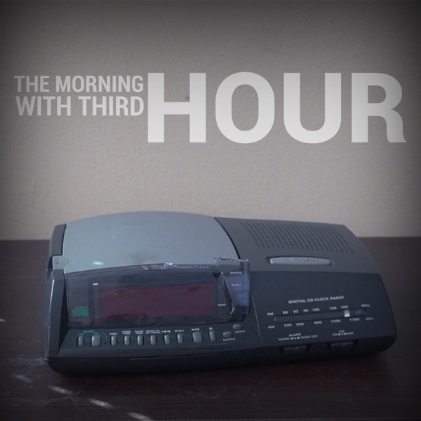 The Morning Hour With Third Hour