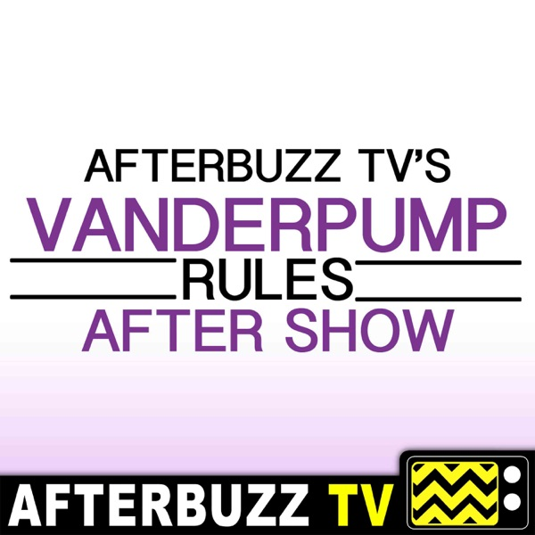 Vanderpump Rules Reviews and After Show - AfterBuzz TV