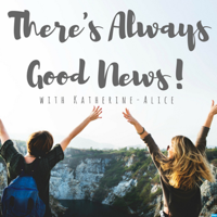 There's Always Good News! podcast