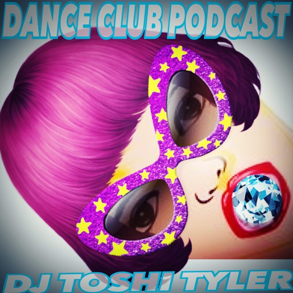 0b4b26f2a9 Dance Club Podcast - DJ Toshi Tyler – Podcast – Podtail