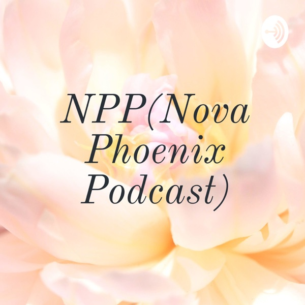 NPP(Nova Phoenix Podcast)