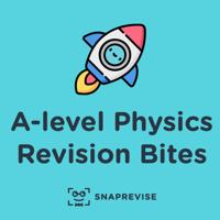 A-level Physics Revision Bites