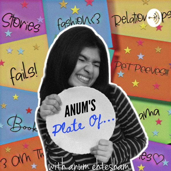 Anum's PLATE Of...