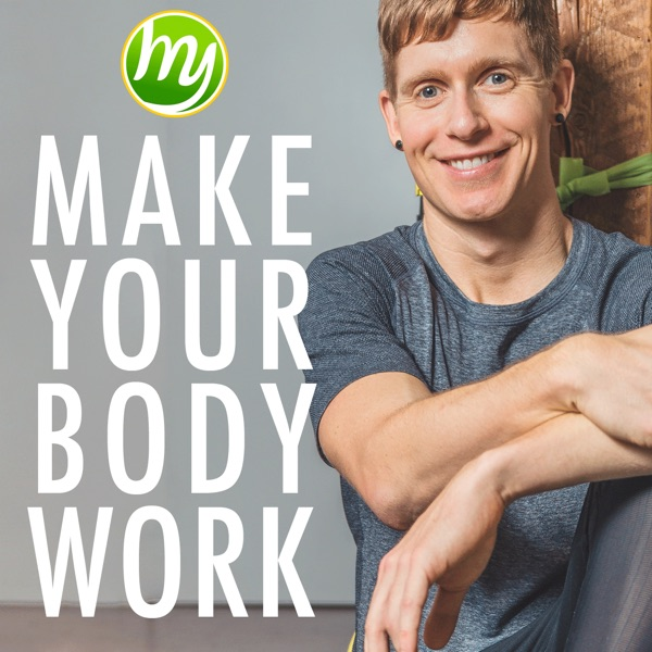 Make Your Body Work: Live healthier, smarter, and happier!