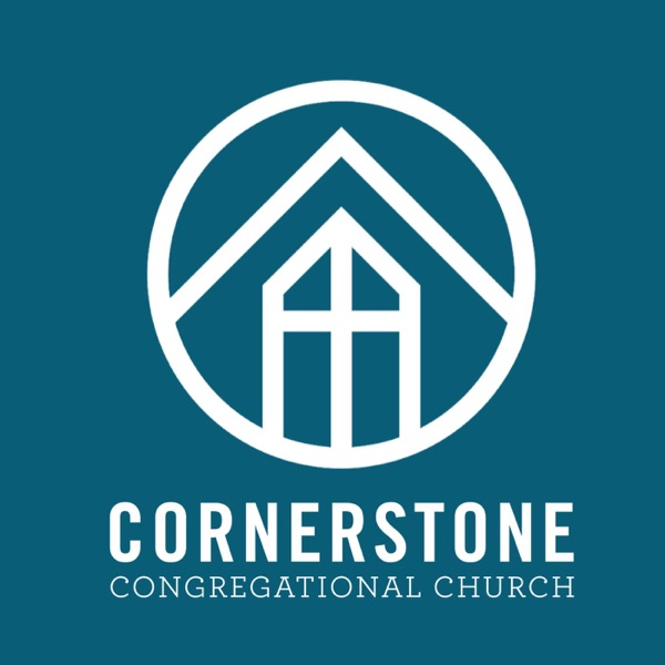 Cornerstone Congregational Church Sermon Podcast
