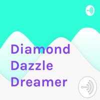 Diamond Dazzle Dreamer podcast