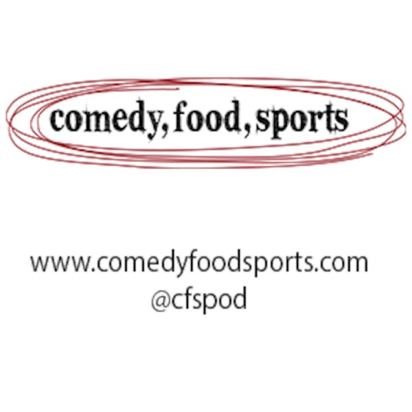 Comedy, Food, Sports Podcast