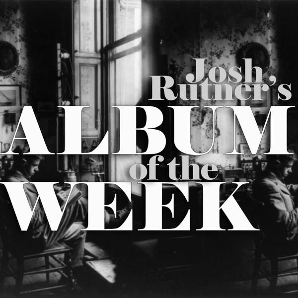 Josh Rutner's Album of the Week - Josh Rutner