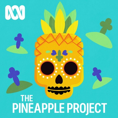 S4 00 | INTRODUCING — The Pineapple Project: Death
