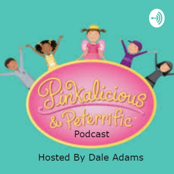 Pinkalicious and peterrific podcast hosted by Dale Adams