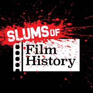 Slums of Film History