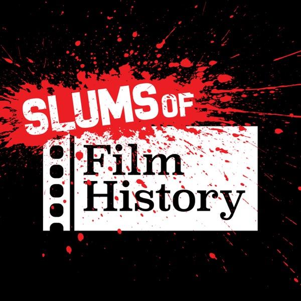 Slums of Film History