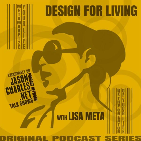 DESIGN FOR LIVING with Lisa Meta