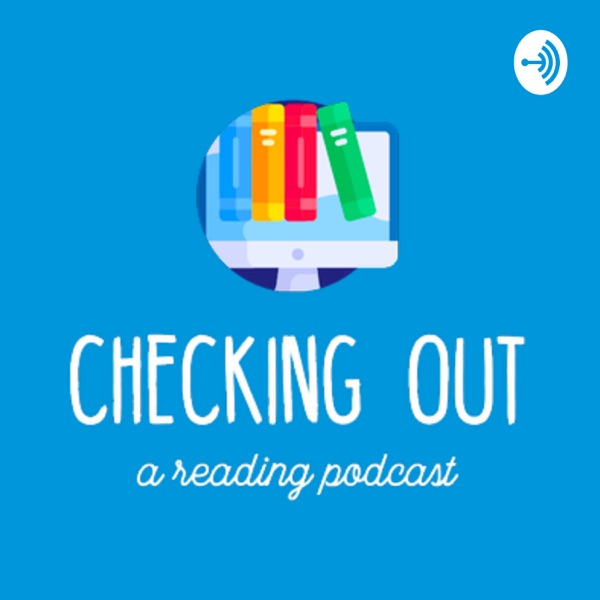 Checking Out - A Reading Podcast
