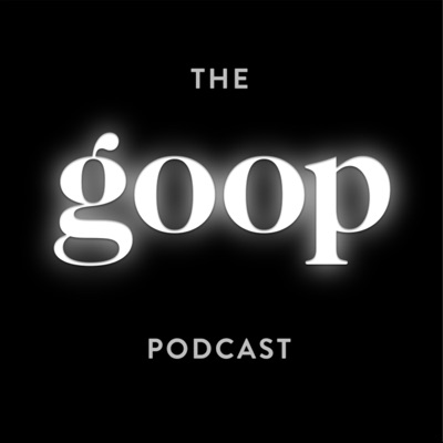 The goop Podcast:Goop, Inc. and Cadence13