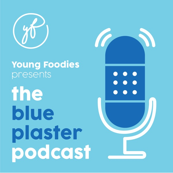 The Young Foodies Blue Plaster Podcast