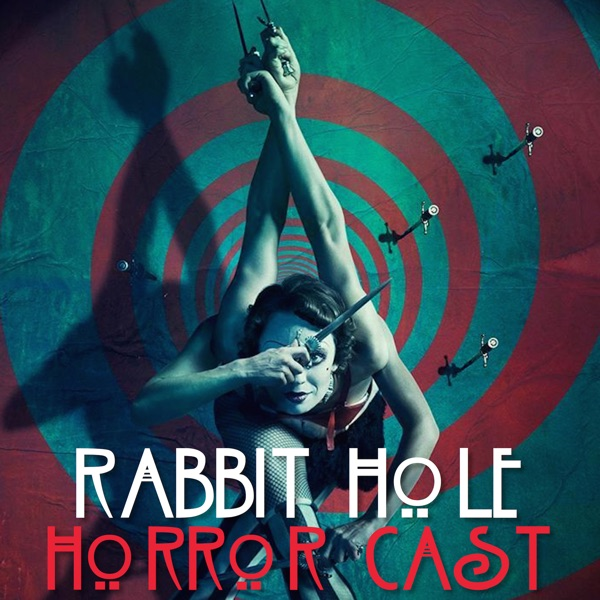 "Rabbit Hole Horror Cast: A Podcast for the FX show ""American Horror Story"""
