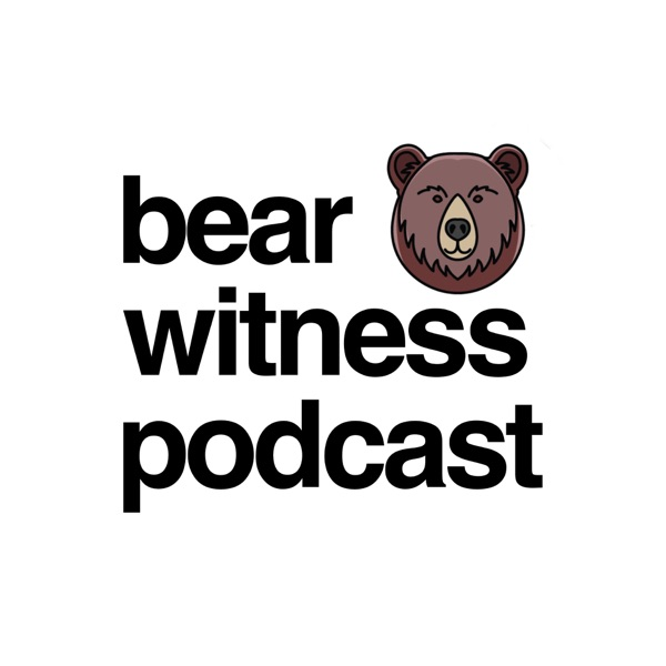 Bear Witness Podcast