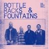 Bottleracks & Fountains artwork