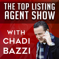 Top Listing Agent Show - Real Estate Coaching & Training with Chadi Bazzi podcast