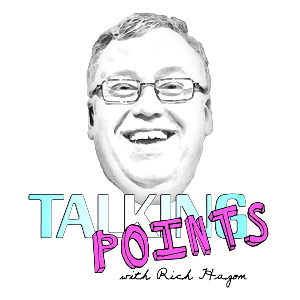 Talking Points With Rich Hagon