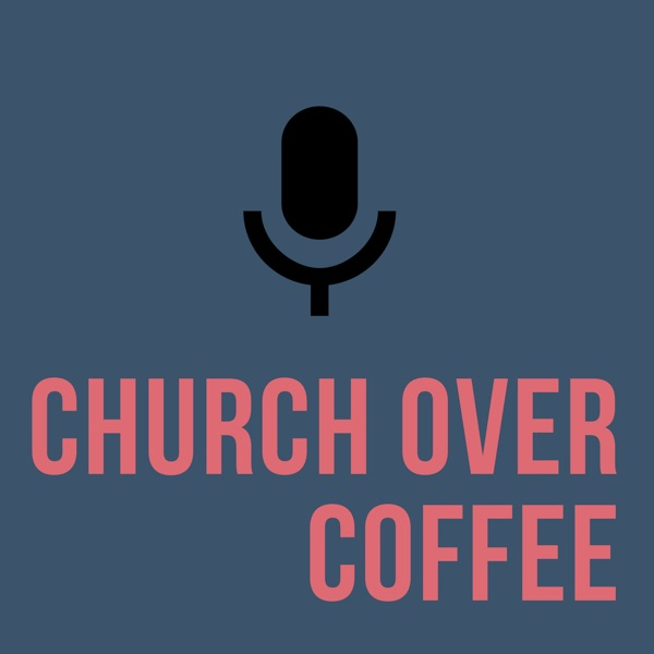 Church Over Coffee