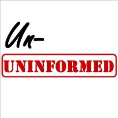 Un-Uninformed
