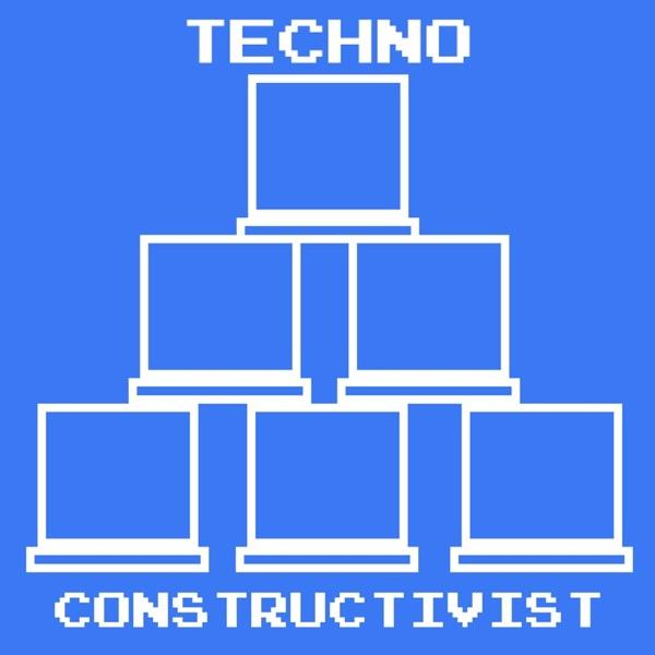 The Techno Constructivist