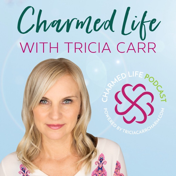 Charmed Life with Tricia Carr