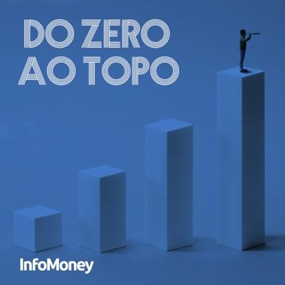Do Zero ao Topo:InfoMoney