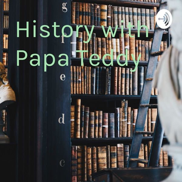History with Papa Teddy