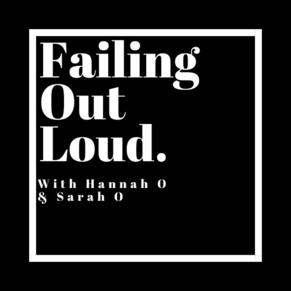 Failing Out Loud
