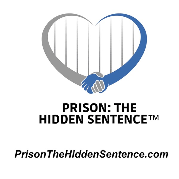 Prison: The Hidden Sentence Podcast
