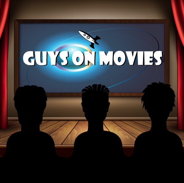 Guys on Movies podcast