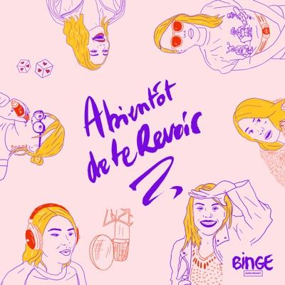 A bientôt de te revoir:Binge Audio