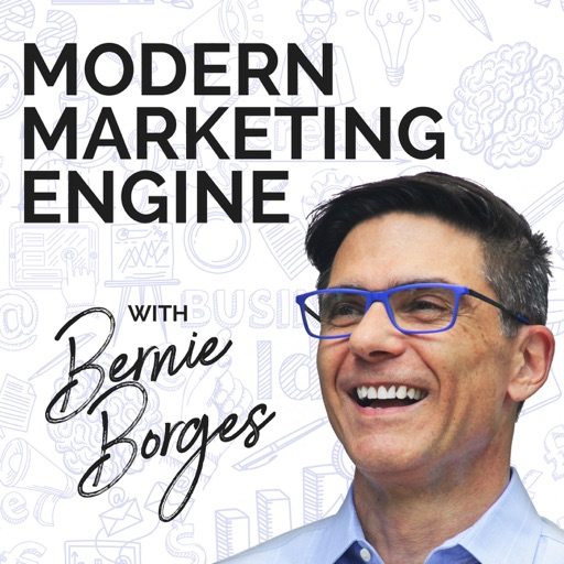 Cover image of Modern Marketing Engine podcast hosted by Bernie Borges