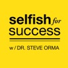 Selfish for Success: Entrepreneur | Business | Psychology | Self Esteem | Happiness | Health