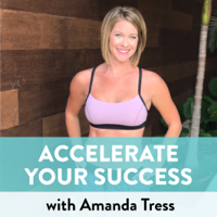 Accelerate Your Success with Amanda Tress podcast