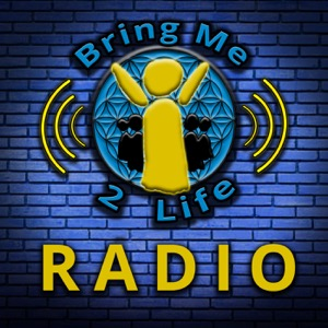 Bring Me 2 Life Radio