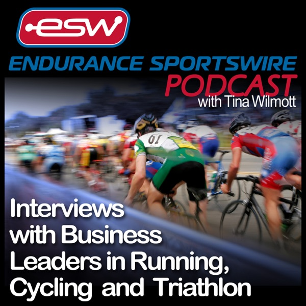Endurance Sportswire Podcast / Business Leaders in Running, Cycling & Triathlon Sharing Valuable Experiences, Tips & Insights